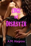 Edge of Disaster by A.M. Hargrove