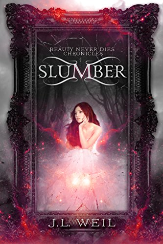 Slumber (Beauty Never Dies Chronicles Book 1) by J.L. Weil